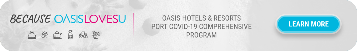 Oasis Hotels & Resorts Post Covid-19 Comprehensive Program