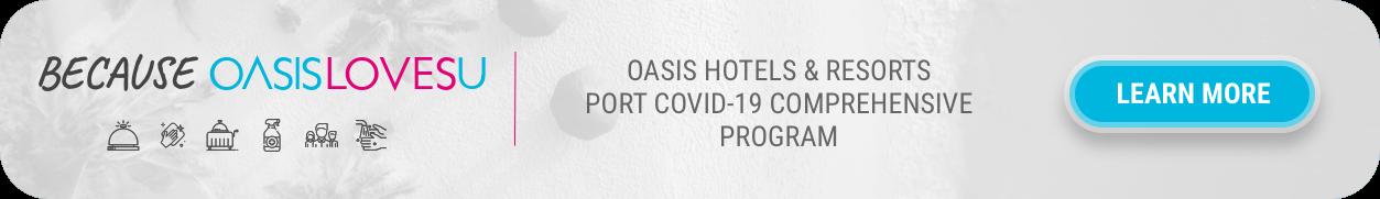 Oasis Hotels & Resorts Post Covid-19 Comprehensive Program